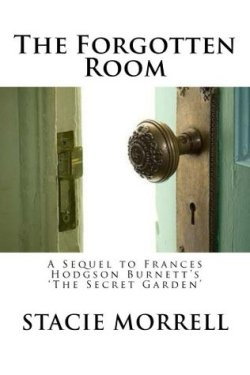The Forgotten Room by Stacie Morrell book cover - A sequel to Frances Hodgson Burnett's 'The Secret Garden' - Close up of door cracked open with door knob and latch system