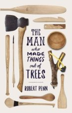 The Man Who Made Things Out of Trees by Robert Penn book cover - beige background with items made from trees such as an axe, slingshot, wooden spoon, baseball bat, boat oar, etc.