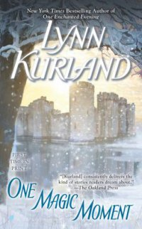 One Magic Moment by Lynn Kurland book cover - Medieval castle in background with lake in foreground and snow falling