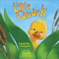 Little Quack by Lauren Thompson book cover - Small yellow duckling peeking in between cattail leaves