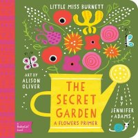 The Secret Garden: A Flowers Primer book cover - board book with green background, a watering can, various flower blossoms, butterflies and a snail