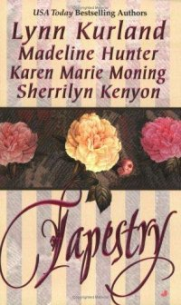 Tapestry - An Anthology of Four Short Stories by Lynn Kurland, Madeline Hunter, Karen Marie Moning, and Sherrilyn Kenyon book cover - striped pink & peach background with photo of three flower blossoms - two hot pink and one peach