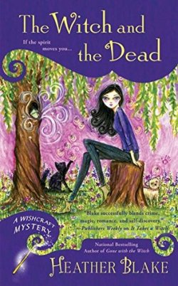 Book Cover: The Witch and the Dead by Heather Blake - purple background on top and bottom of the cover where the text is - middle section shows an illustration of a young white lady with dark hair sitting on a tree stump under a willow tree with a black cat at her feet.