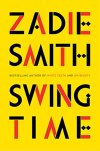 Book cover of Zadie Smith's Swing Time