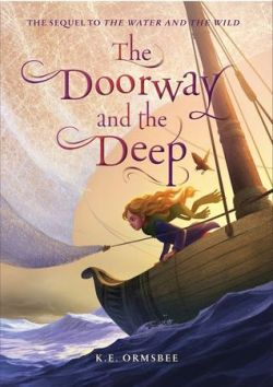 The Doorway and the Deep by K.E. Ormsbee cover - young girl with long blond hair in a sailboat. Her hair is blown back from the wind.