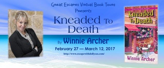 Banner - Great Escapes Virtual Book Tours Presents: Kneaded to Death by Winnie Archer - February 27 - March 12, 2017 - Photo of author & Cover of book included