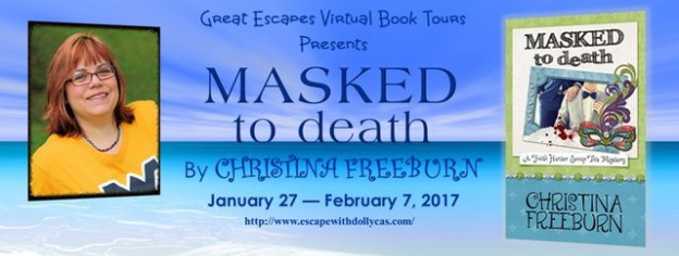 Great Escapes Virtual Book Tours Presents Masked to Death by Christina Freeburn; January 27-February 7,2017 Banner