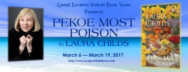 Great Escapes Virtual Book Tours Presents: Pekoe Most Poison by Laura Childs; March 6-March 19, 2017 - banner includes author photo and book cover photo