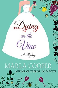 Dying on the Vine book cover - Bride dressed in a white sleeveless bridal gown, holding a wine glass - book cover is edged with grape vines, grapes, bees and wine glasses