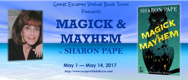 Large Banner: Great Escapes Virtual Book Tours Presents Magick & Mayhem by Sharon Pape, May 1-May 14, 2017 - includes a picture of the author and the cover of the book.