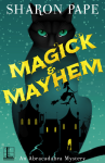 Book Cover: Magick & Mayhem: An Abracadabra Mystery by Sharon Pape - dark aqua background - large black cat with green eyes outlined with a city inside the body with yellow letters for the title.
