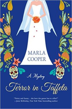 A mystery: Terror in Taffeta by Marla Cooper - book cover has blue background with stylized flowers and Day of the Dead skulls. There's a bride holding a bouquet with a few petals dropping