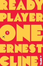 "Ready Player One by Ernest Cline - A novel - book cover with read background and bright yellow text - small graphic of a key inside the center of the ""O"""