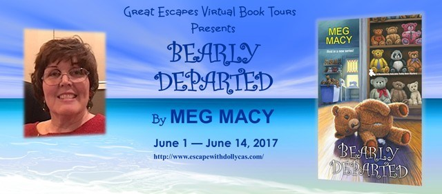 Large Banner: Great Escapes Virtual Book Tours Presents Bearly Departed by Meg Macy June 1-June 14, 2017 - includes the author's photo and the book cover.