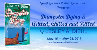 Medium banner: Great Escapes Virtual Book Tours Presents Dumpster Dying & Grilled, Chilled, and Killed by Lesley A. Diehl - May 15-May 28, 2017 - includes the book cover for Dumpster Dying