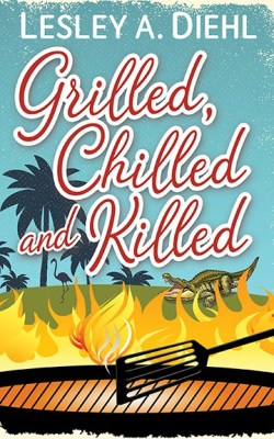 Book Cover: Lesley A. Diehl - Grilled, Chilled, and Killed - Tropical background with flamingo silhouette and an alligator - grill, fire and spatula in foreground.