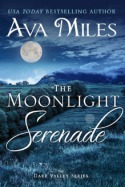 Book Cover: The Moonlight Serenade by Ava Miles - The Dare Valley series - Background has a field under the moonlight so it's all in dark blues and teals. The lettering is on top in white.