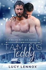 Book Cover: Taming Teddy: A Made Marian novel by Lucy Lennox; Blue background with a snowy woods scene at the bottom, two men without shirts on the top.
