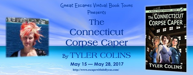 "Large Banner: Great Escapes Virtual Book Tours Presents ""The Connecticut Corpse Caper"" by Tyler Colins - May 15-May 28, 2017 - includes a picture of the author and the book cover"