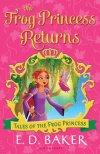 Book Cover: The Frog Princess Returns - Tales of the Frog Princess by E.D. Baker - Pink background - Vignette picture of the Princess with the Frog prince on her shoulder talking to a fairy