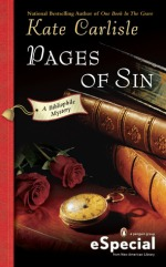 Book Cover: Kate Carlisle - Pages of Sin - A Bibliophile Mystery - Cover includes a wooden desk/shelf holding three stacked books, two roses and a pocket watch