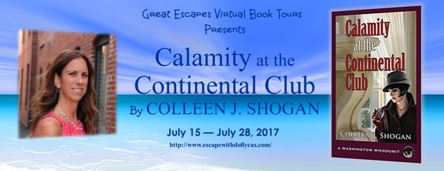 Large banner: Great Escapes Virtual Book Tours Presents: Calamity at the Continental Club by Colleen J. Shogan - July 15-July 28, 2017 - includes photo of author and book cover