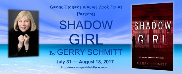 Large Banner - Great Escapes Virtual Book Tours Presents: Shadow Girl by Gerry Schmitt - July 31-August 13, 2017 - includes the author's photo and the book cover