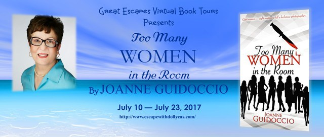 Large Banner: Great Escapes Virtual Book Tours Presents: Too Many Women in the Room by Joanne Guidoccio - July 10-July 23, 2017 - includes author photo and book cover