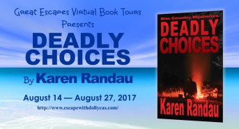 Medium banner - Great Escapes Virtual Book Tours Presents - Deadly Choices by Karen Randau - August 14 - August 27,2017 - Includes book cover