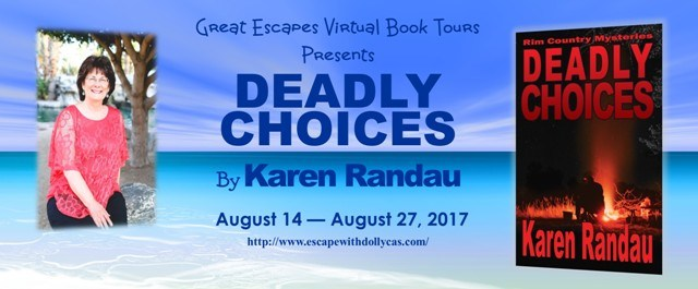 Large banner - Great Escapes Virtual Book Tours Presents - Deadly Choices by Karen Randau - August 14 - August 27,2017 - Includes author photo and book cover