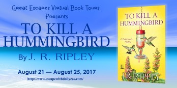 Medium Banner: Great Escapes Virtual Book Tours Presents To Kill a Hummingbird by J.R. Ripley - August 21-August 25, 2017 - includes the book cover